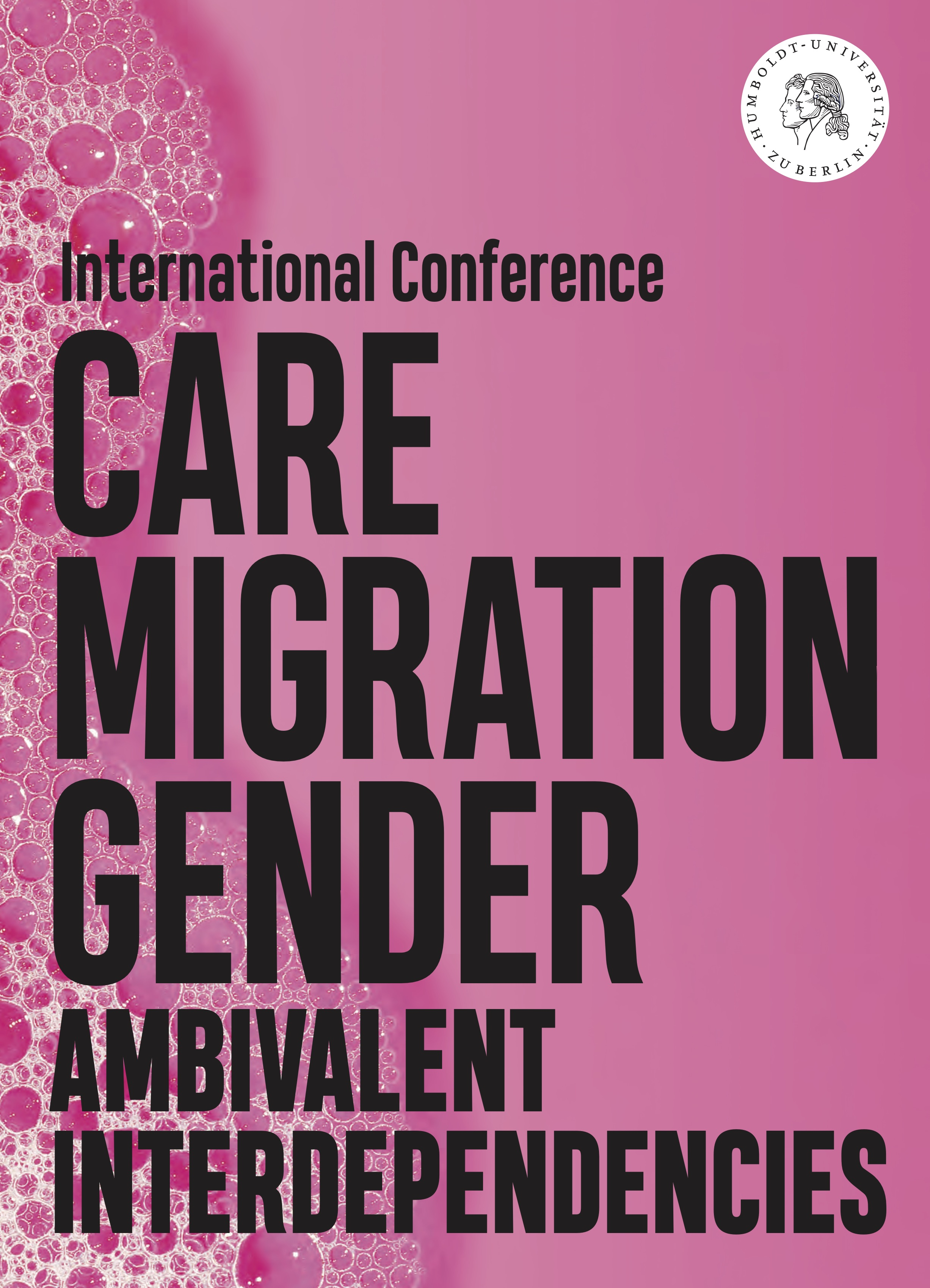 Cover art: pink background with soap bubbles; Text: International Conference Care Migration Gender Ambivalent Interdependencies; Logo HU Berlin